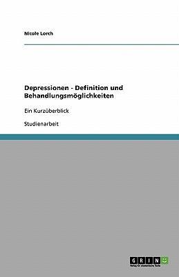 Depressionen - Definition und Behandlungsmöglichkeiten