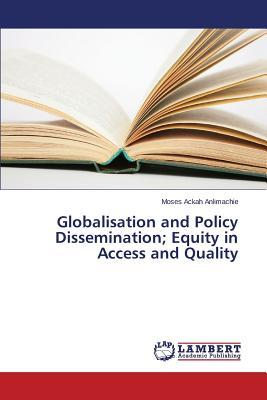 Globalisation and Policy Dissemination; Equity in Access and Quality