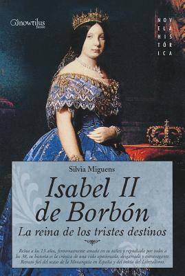Isabel II, la Reina de los Tristes Destinos/ Elizabeth II, Queen of the sad fate