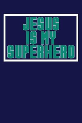 Jesus is My Superher...