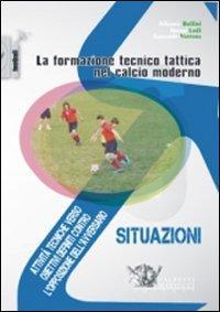 La formazione tecnico tattica nel calcio moderno. Con DVD