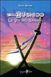 Bushido. La via del samurai