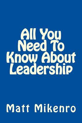 All You Need to Know About Leadership