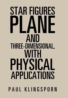 Star Figures Plane and Three Dimensional With Physical Applications