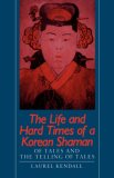 The Life and Hard Times of a Korean Shaman
