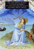 Les Très riches heures du duc de Berry et l'enluminure en France au début du XV siècle