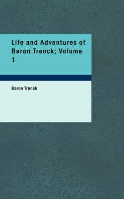 Life and Adventures of Baron Trenck