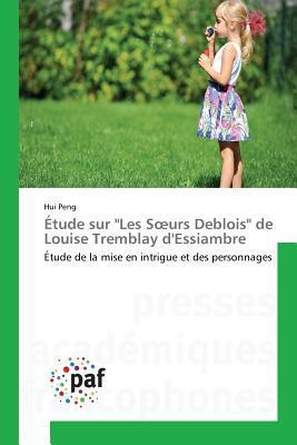 """Etude Sur """"les S Urs Deblois"""" de Louise Tremblay d'Essiambre"""