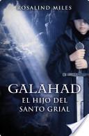 Galahad, el hijo del Santo Grial