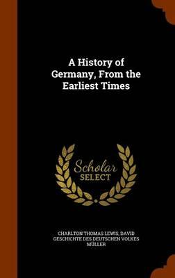 A History of Germany, from the Earliest Times