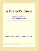A Prefect's Uncle (Webster's French Thesaurus Edition)