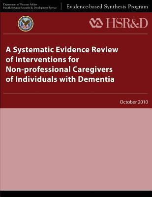 A Systematic Evidence Review of Interventions for Non-professional Caregivers of Individuals With Dementia