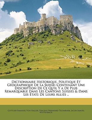 Dictionnaire Historique, Politique Et Géographique De La Suisse