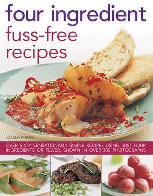 Four Ingredient Fuss-Free Recipes