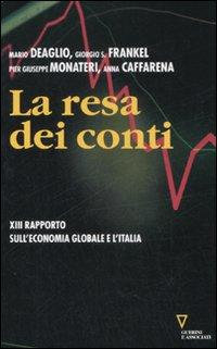 La resa dei conti. Tredicesimo rapporto sull'economia globale e l'Italia