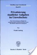 Privatisierung staatlicher Aufgaben im Umweltschutz
