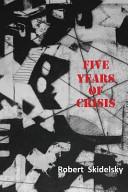 Five Years of Economic Crisis