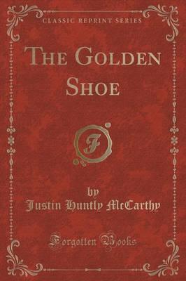 The Golden Shoe (Classic Reprint)