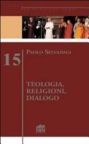 Teologia, religioni, dialogo