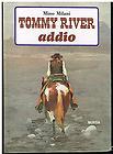 Tommy River addio