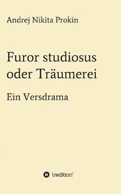 Furor studiosus oder Träumerei