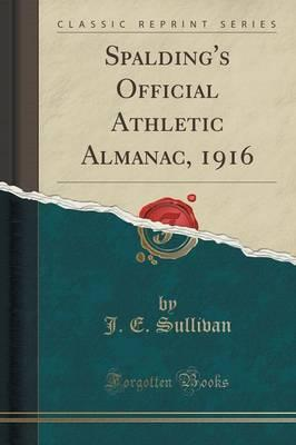 Spalding's Official Athletic Almanac, 1916 (Classic Reprint)