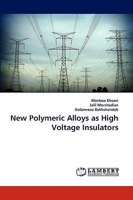 New Polymeric Alloys as High Voltage Insulators