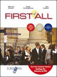 First of all. With key. Per le Scuole superiori. Con CD Audio. Con espansione online