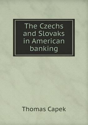 The Czechs and Slovaks in American Banking