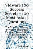 Vmware 100 Success Secrets - 100 Most Asked Questions