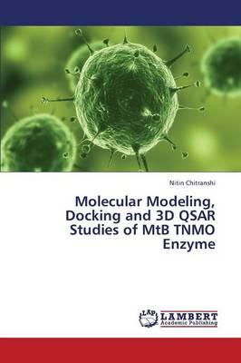Molecular Modeling, Docking and 3D QSAR Studies of MtB TNMO Enzyme