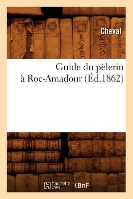 Guide du Pèlerin a Roc-Amadour (ed.1862)