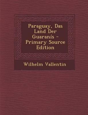 Paraguay, Das Land Der Guaranis