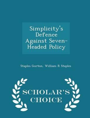 Simplicity's Defence Against Seven-Headed Policy - Scholar's Choice Edition