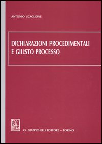 Dichiarazioni procedimentali e giusto processo