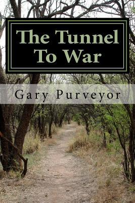 The Tunnel to War