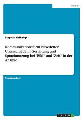 Kommunikationsform Newsletter. Unterschiede in Gestaltung und Sprachnutzung bei Bild und Zeit in der Analyse