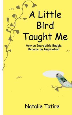 A Little Bird Taught Me
