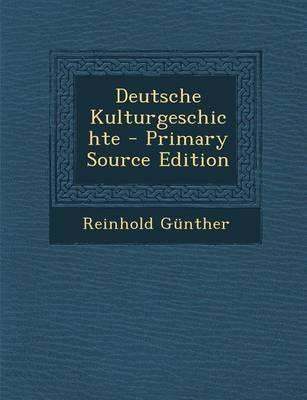 Deutsche Kulturgeschichte - Primary Source Edition