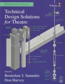 Technical Design Solutions for Theatre: Volume 2
