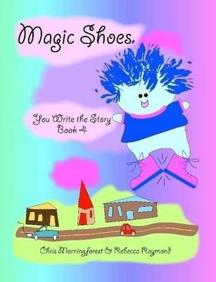 Magic Shoes - You Write the Story - Book 4