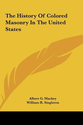 The History of Colored Masonry in the United States the History of Colored Masonry in the United States