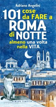 Centouno cose da fare a Roma di notte almeno una volta nella vita