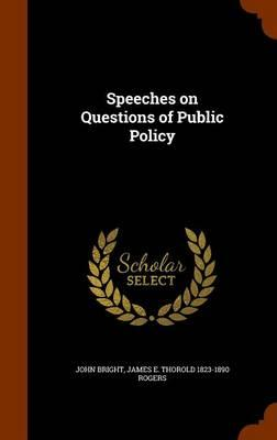 Speeches on Questions of Public Policy