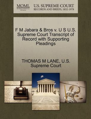 F M Jabara & Bros V. U S U.S. Supreme Court Transcript of Record with Supporting Pleadings