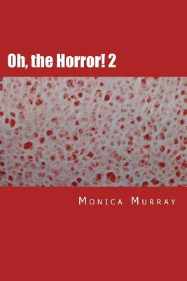 Oh, the Horror! 2