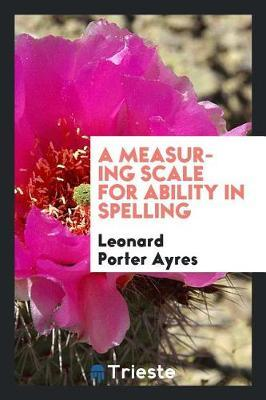 A measuring scale for ability in spelling