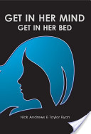 Get In Her Mind, Get In Her Bed