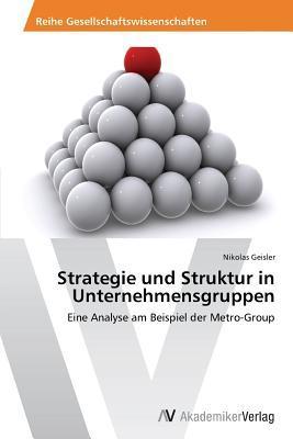 Strategie und Struktur in Unternehmensgruppen