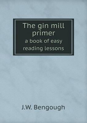 The Gin Mill Primer a Book of Easy Reading Lessons